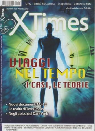 X Times - mensile n. 106 Agosto 2017 - Viaggi nel tempo: i casi, le teorie