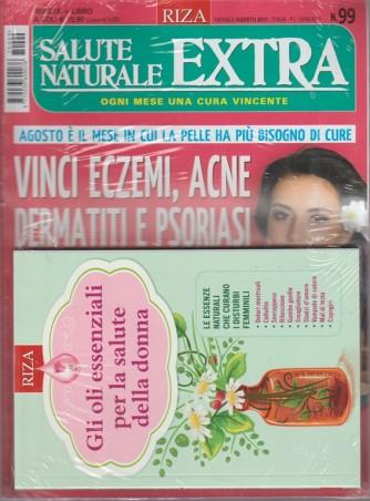 RIZA Salute Naturale Extra-mensile n.99 Agosto 2017+Guida: Gli oli essenziali...