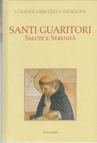 """Santi guaritori """"Salute e serenità"""" vol. 5 -coll. I grandi libri della religione"""
