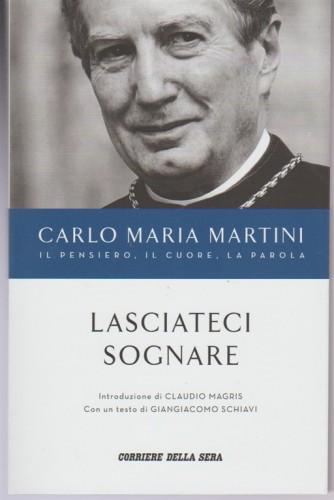 Carlo Maria Martini - Lasciateci Sognare - Corriere della SERA