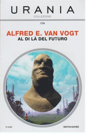 Al di là del Futuro di Alfred E. Van Vogt - Urania Collezione vol. 174 Mondadori