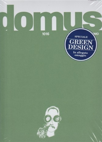 Domus - mensile n. 1016 Settembre 2017 Allegato in omaggio DOMUS Green Design
