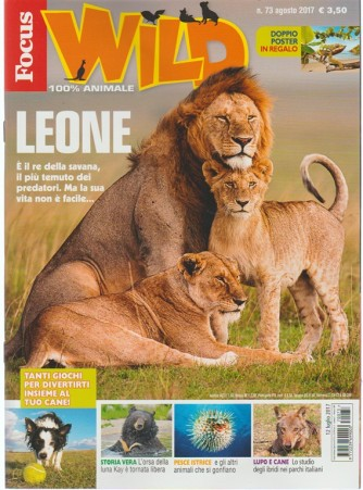 Focus Wild - mensile n. 73 Agosto 2017 Leone. re della savana