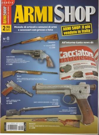 Armi Shop - mensile n. 8 Agosto 2017 - il più venduto in Italia