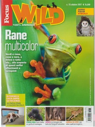 Focus Wild - mensile n. 75 Ottobre 2017 100% animale