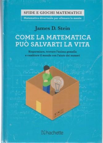 Come la matematica può salvarti la vita di James D. Stein - Hacette