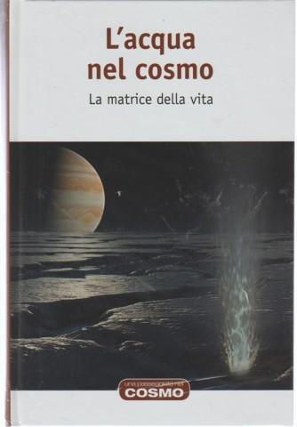 L'acqua nel cosmo - vol.51 collana Una passeggiata nel Cosmo by Hachette