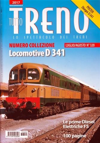 Tutto Treno - mensile n. 320 Luglio 2017 - Locomotive D341