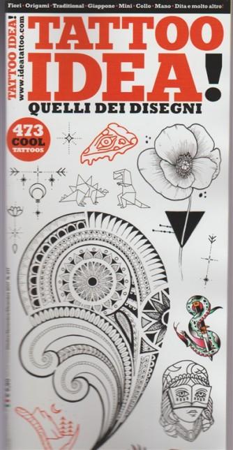 Tattoo Idea!  - mensile n. 217 Ottobre 2017 - Quelli dei disegni