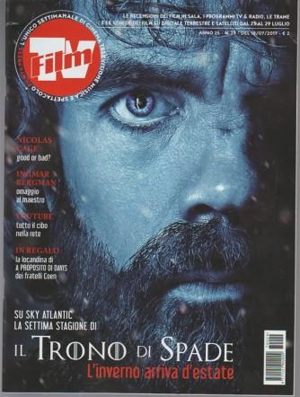 Film Tv - settimanale n. 29 - 18 Luglio 2017 - Il Trono di spade