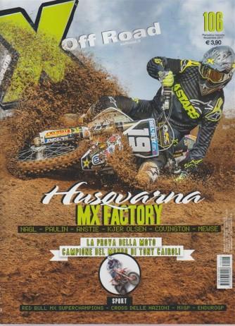 X Off Road - mensile n. 106 Novembre 2017 - Husqvarna MX Factory