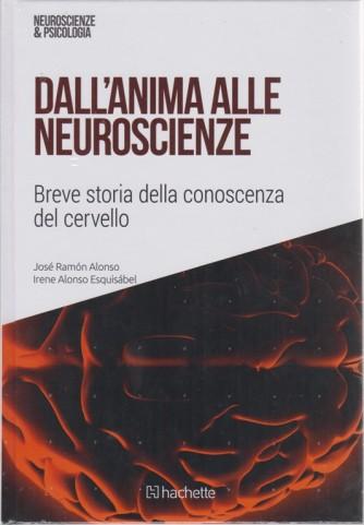 Neuroscienze & Psicologia - Dall'anima alle neuroscienze - n. 28 - 3/11/2018 - settimanale - esce il sabato