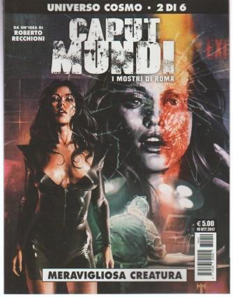 """Universo Cosmo 2 di 6-Caput Mundi(i mostri di Roma) n.2 """"Meravigliosa creatura"""""""
