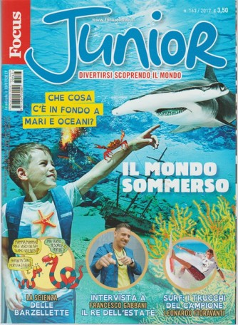 Focus Junior - mensile n. 163 Luglio 2017 - il Mondo sommerso
