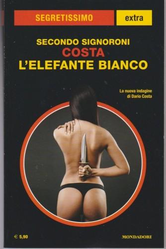 Costa - L'elefante bianco di Secondo Signoroni collez. Segretissimo Extra n. 5