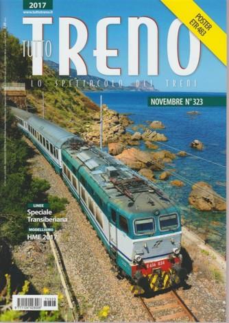 Tutto Treno - mensile n. 323 Novembre 2017 - lo spettacolo dei treni