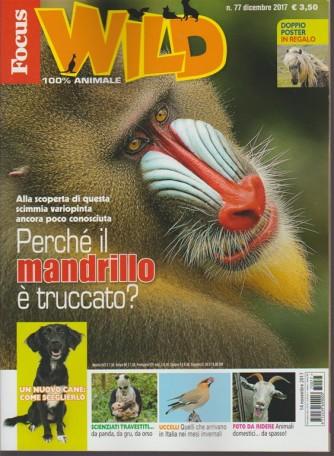 Focus Wild - mensile n. 77 Dicembre 2017 - 100% animale