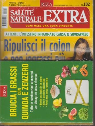 RIZA Salute Naturale Extra - mensile n. 102 - Novembre 2017 + Brucia i grassi...