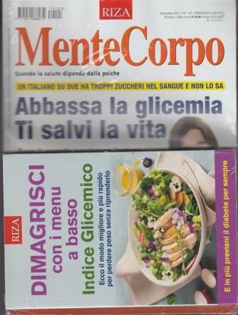 Mentecorpo - mensile n.127 Dicembre 2017+libro: Dimagrisci con i menu a basso...