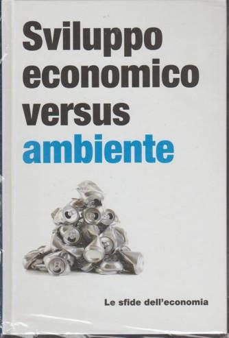 Le Sfide dell'economia  - Sviluppoeconomico versus ambiente