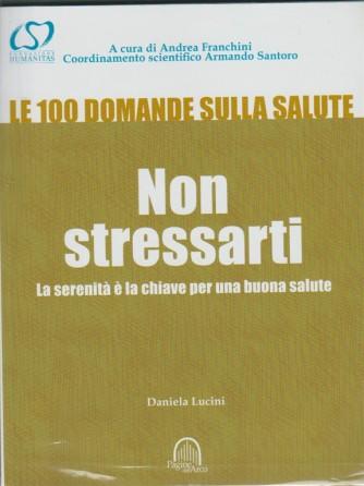 Non stressarti: La serenità è la chiave per una buona salute di Daniela Lucini