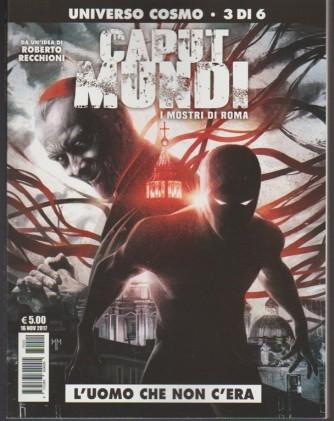"""Universo Cosmo n. 3 di 6 - Caput Mundi: i mostri di ROMA """"L'uomo che non c'era"""""""