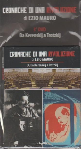 3°DVD - Cronache di una Rivoluzione di Ezio Mauro- da Kerenskij a Trotzkij