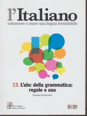 L'italiano-Conoscere... vol.13 - L'abc della grammatica: regole e uso