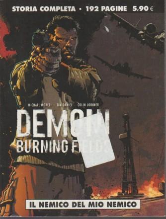 Demoni - Burning fields - n. 52 - mensile - 27 settembre 2018 - Il nemico del mio nemico - 192 pagine