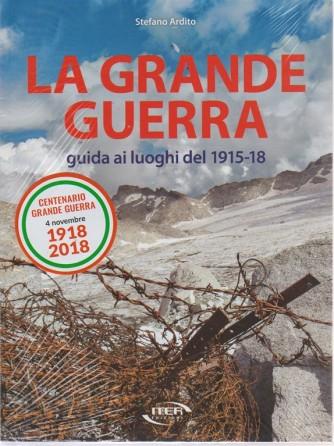 La Grande Guerra -Guida ai luoghi del 1915-18 - di Stefano Ardito