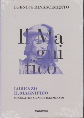 I Geni Del Rinascimento - Lorenzo il Magnifico mecenate e signore illuminato - terzo volume - quattordicinale - 20/10/2018