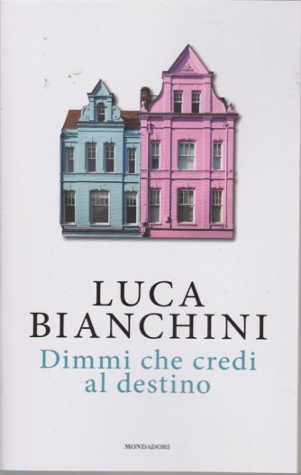 I Libri Di Donna Moderna - Luca Bianchini - Dimmi che credi al destino - n. 2 - del 30 ottobre 2018 -