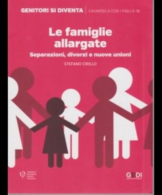 Genitori Si Diventa - Le Famiglie Allargate - n. 7 - settimanale - 9/11/2018 - Separazioni, divorzi e nuove unioni