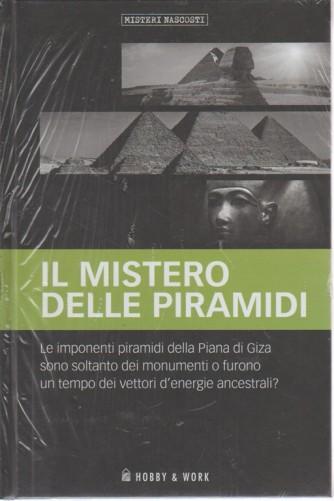 Misteri Nascosti - Il mistero delle piramidi - n. 6 - settimanale - Hobby & Work