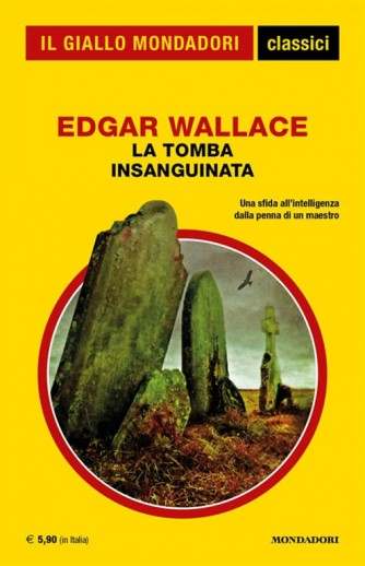 La tomba insanguinata di Edgar Wallace - Una sfida all'intelligenza dalla penna di un maestro