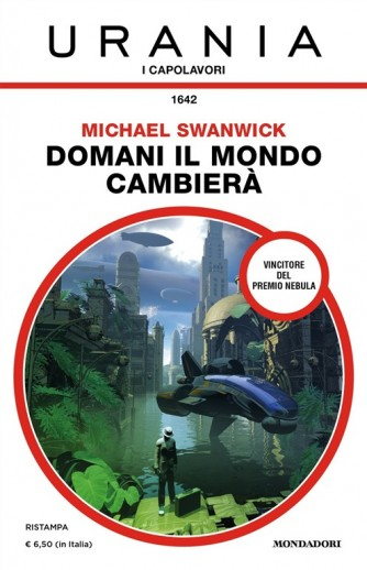 Domani il mondo cambierà di Micheal Swanwick Urania
