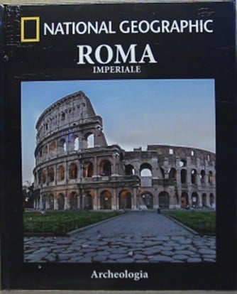 Collana Archeologia by National Geographic vol. 8 - Roma Imperiale