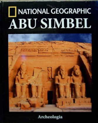 Collana Archeologia by National Geographic vol. 18 - Abu Simbel