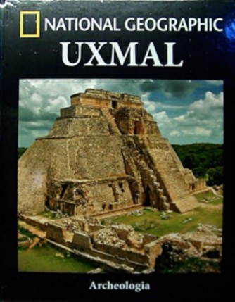 Collana Archeologia by National Geographic vol. 22 - Uxmal