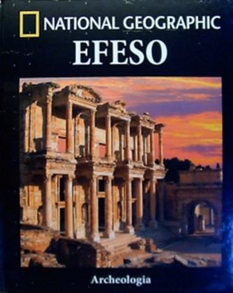Collana Archeologia by National Geographic vol. 25 - Efeso