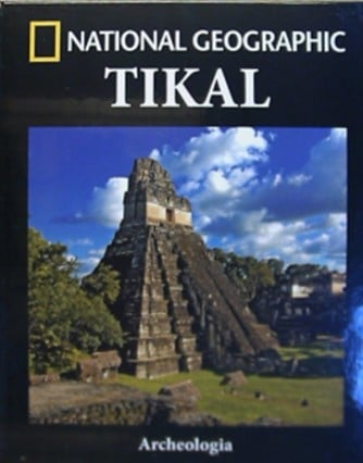 Collana Archeologia by National Geographic vol. 30 - Tikal