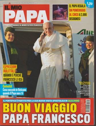 Il mio Papa - settimanale n. 4 - 17 Gennaio 2018 Buon viaggio Papa Franceco