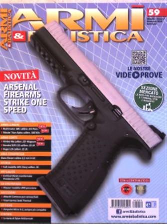 "Armi E Balistica - mensile n. 59 Novembre 2016 ""Arsenal Firearms Strike One Speed"""