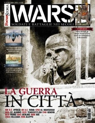 Focus Storia WARS  - MENSILE N. 23 Novembre 2016 - La guerra in città