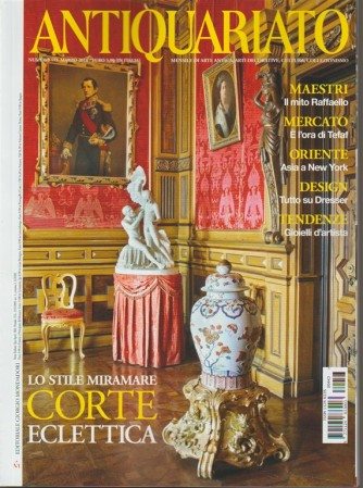 Antiquariato - mensile n. 443 Marzo 2018 - Lo stile Miramare: Corte eclettica