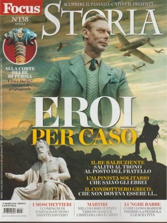 Focus Storia - mensile n. 38 Aprile 2018 - Eroi per caso