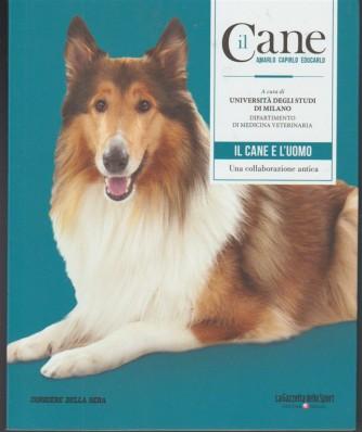 il CANE, amarlo capirlo educarlo-vol.16 Il cane e l'uomo