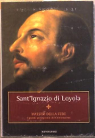 Maestri della Fede n° 22 - Sant'Ignazio di Loyola - Mondadori