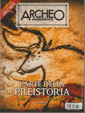 Archeo Monografie - bimestrale n. 24 Aprile 2018 Alle origini dell'arte