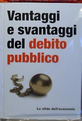 Le Sfide dell'economia - Vantaggi e svantaggi del debito pubblico
